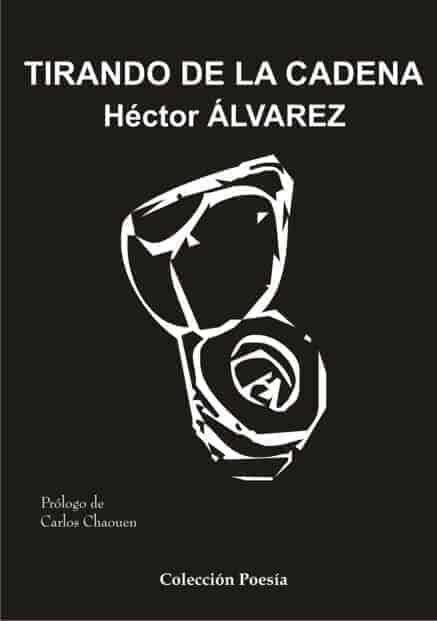 TIRANDO DE LA CADENA – Héctor ÁLVAREZ