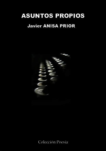 ASUNTOS PROPIOS – Javier ANISA PRIOR