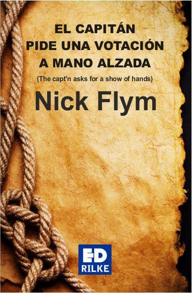 EL CAPITÁN PIDE UNA VOTACIÓN A MANO ALZADA – Nick Flynn