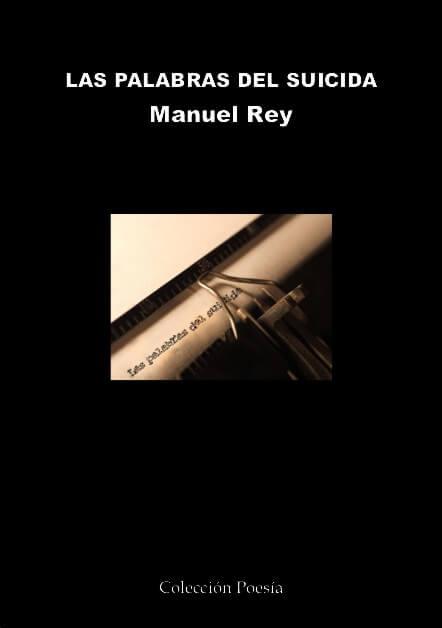 LAS PALABRAS DEL SUICIDA – Manuel REY