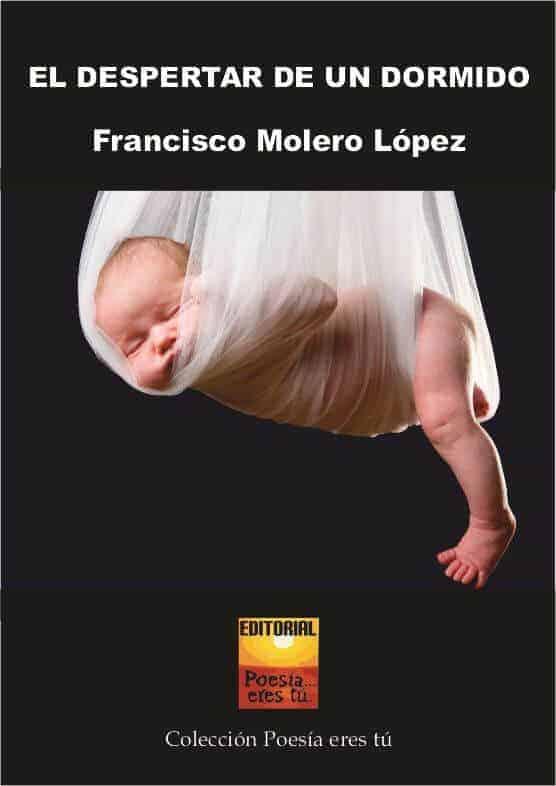 El despertar de un dormido – Francisco Molero López