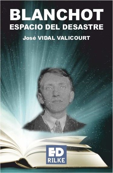 BLANCHOT. ESPACIO DEL DESASTRE – José VIDAL VALICOURT