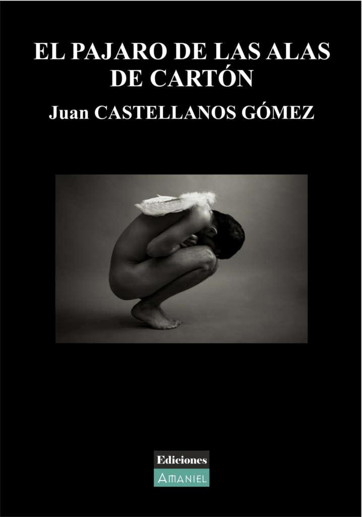 EL PÁJARO DE LAS ALAS DE CARTÓN – Juan CASTELLANOS GÓMEZ