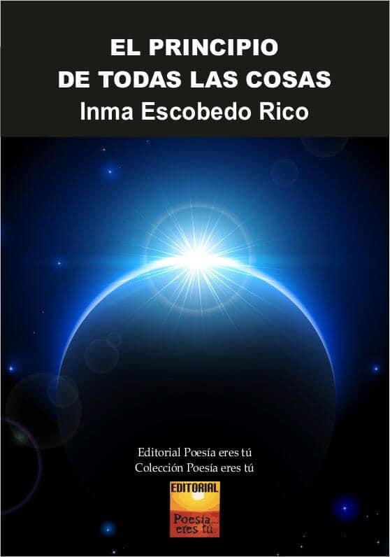 EL PRINCIPIO DE TODAS LAS COSAS. INMA ESCOBEDO RICO