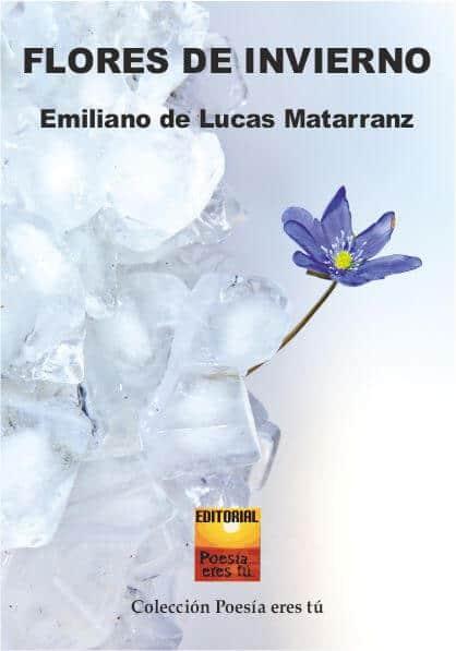 Flores de invierno – Emiliano de Lucas Matarranz
