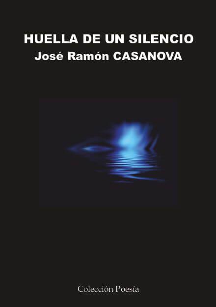 HUELLA DE UN SILENCIO – José Ramón CASANOVA