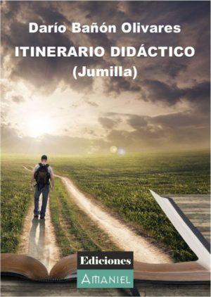 ITINERARIO DIDÁCTICO (JUMILLA). DARÍO BAÑÓN OLIVARES