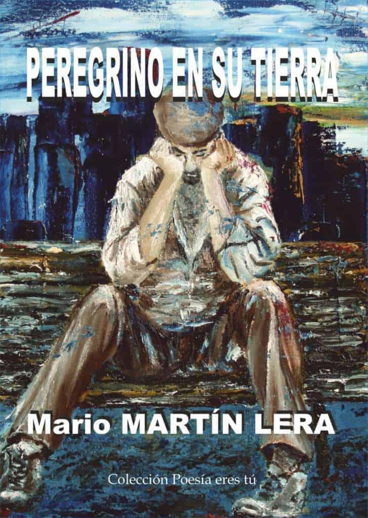 PEREGRINO EN SU TIERRA – Mario MARTÍN LERA