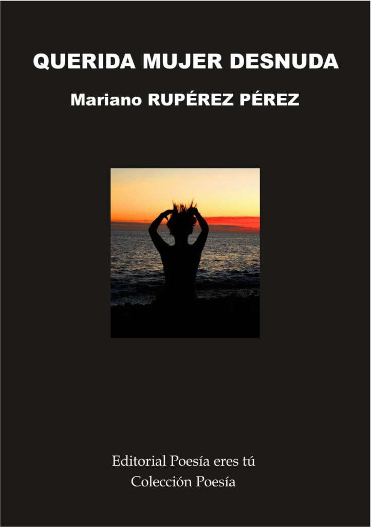 QUERIDA MUJER DESNUDA - Mariano RUPÉREZ PÉREZ