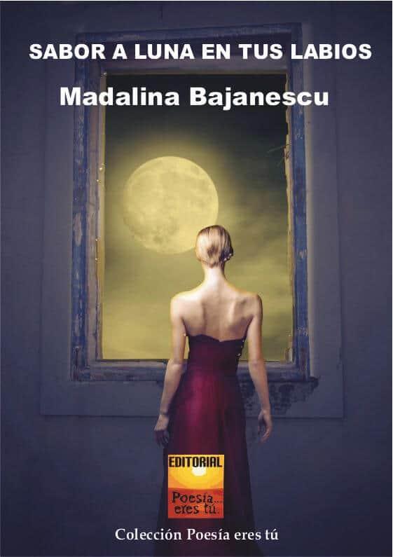 Sabor a Luna en tus Labios. Madalina Bajanescu
