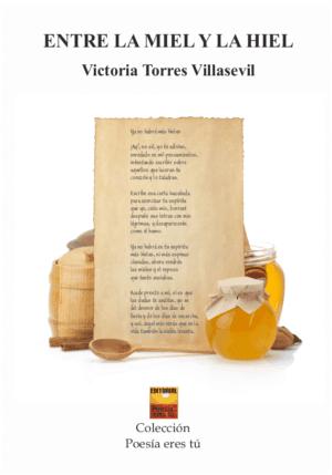 ENTRE LA MIEL Y LA HIEL. VICTORIA TORRES VILLASEVIL