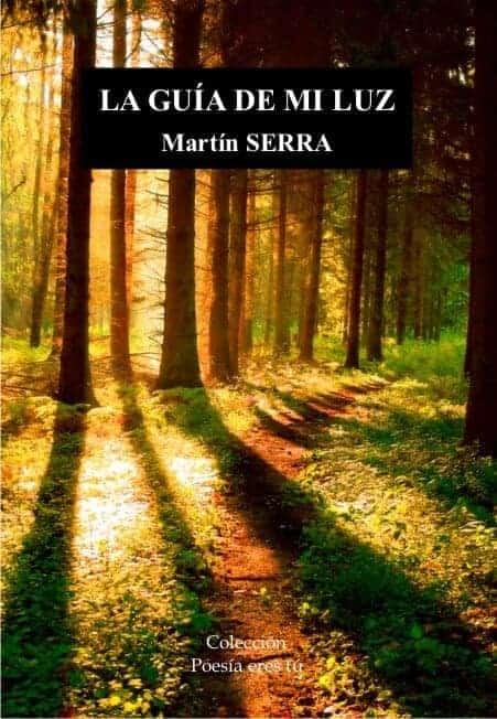 LA GUÍA DE MI LUZ – Martín SERRA FERRIOL