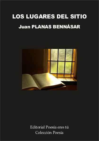LOS LUGARES DEL SITIO - Juan PLANAS BENNÁSAR