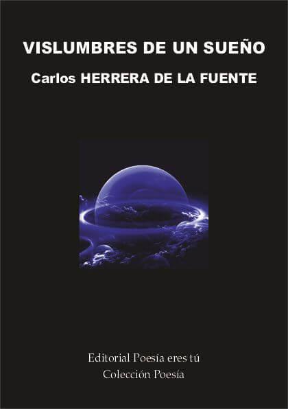 VISLUMBRES DE UN SUEÑO - Carlos HERRERA DE LA FUENTE