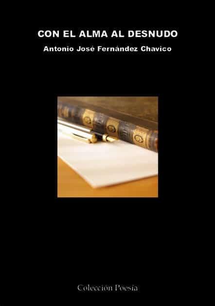 CON EL ALMA AL DESNUDO – Antonio José FERNÁNDEZ CHAVICO