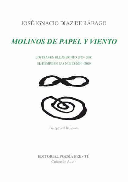 MOLINOS DE PAPEL Y VIENTO – José Ignacio Díaz de Rábago