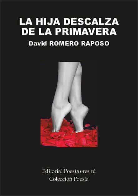 LA HIJA DESCALZA DE LA PRIMAVERA - David ROMERO RAPOSO