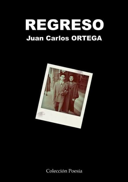 REGRESO - Juan Carlos ORTEGA