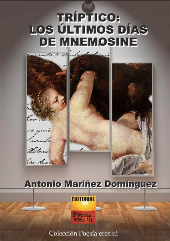 TRÍPTICO. LOS ÚLTIMOS DÍAS DE MNEMOSINE. ANTONIO MARIÑEZ DOMÍNGUEZ