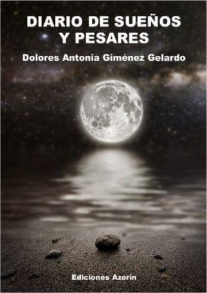 DIARIO DE SUEÑOS Y PESARES. DOLORES ANTONIA GIMÉNEZ GELARDO