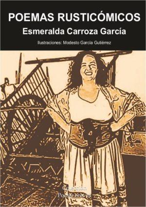 POEMAS RUSTICÓMICOS. ESMERALDA CARROZA GARCÍA
