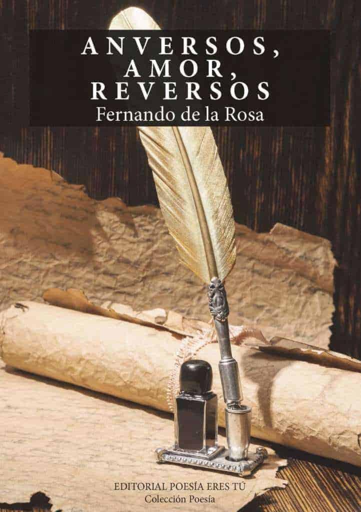 ANVERSOS, AMOR, REVERSOS. FERNANDO DE LA ROSA