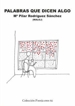 PALABRAS QUE DICEN ALGO. Mª PILAR RODRÍGUEZ SÁNCHEZ