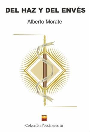 DEL HAZ Y DEL ENVÉS. ALBERTO MORATE