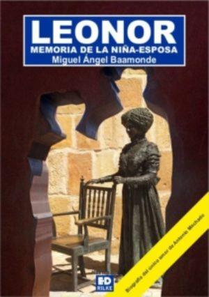 LEONOR. MEMORIA DE LA NIÑA-ESPOSA.MIGUEL ÁNGEL BAAMONDE