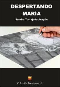 DESPERTANDO MARÍA. SANDRA TORTAJADA ARAGÓN
