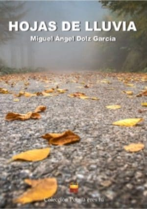 HOJAS DE LLUVA. MIGUEL ÁNGEL DOLZ GARCÍA