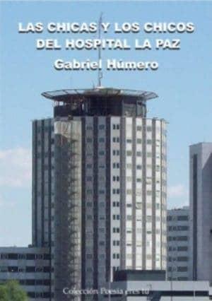 LAS CHICAS Y LOS CHICOS DEL HOSPITAL LA PAZ. GABRIEL HÚMERO