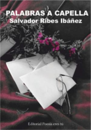 PALABRAS A CAPELLA. SALVADOR RIBES IBÁÑEZ