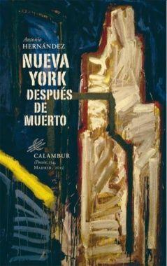 Nueva York después de muerto. Antonio Hernández Ramirez