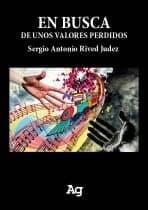 EN BUSCA DE UNOS VALORES PERDIDOS. SERGIO ANTONIO RIVED JUDEZ