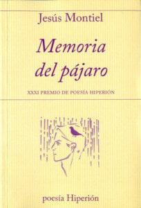 MEMORIA DEL PÁJARO Jesús Montiel