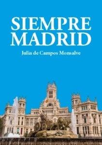 SIEMPRE MADRID. JULIA DE CAMPOS MONSALVE
