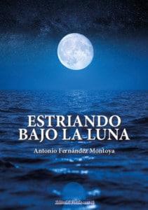 ESTRIANDO BAJO LA LUNA. ANTONIO FERNÁNDEZ MONTOYA