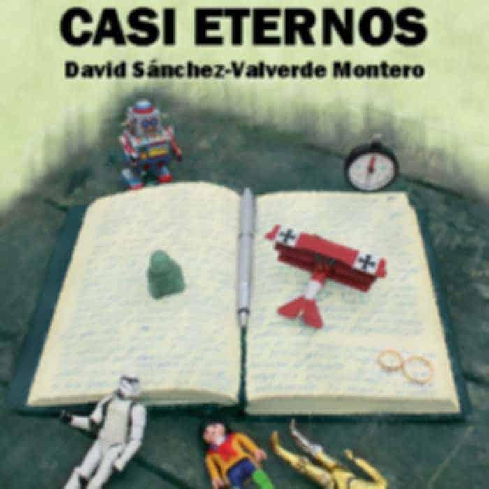 CASI EXTINTOS. CASI ETERNOS. DAVID SÁNCHEZ-VALVERDE MONTERO