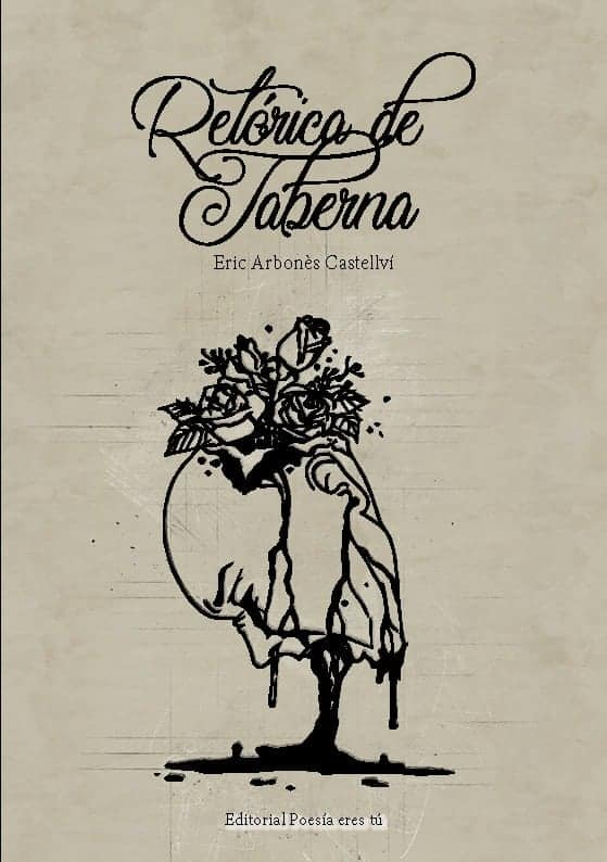 RETÓRICA DE TABERNA. ERIC ARBONÉS CASTELLVÍ