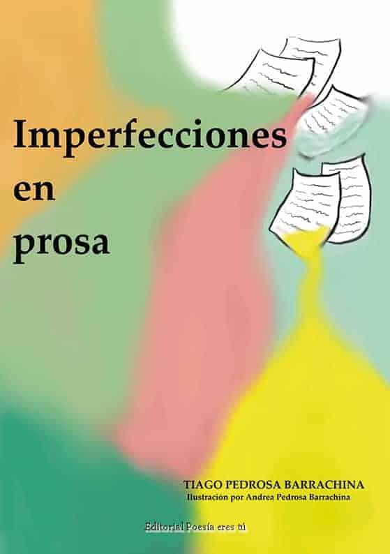 IMPERFECCIONES EN PROSA. SANTIAGO PEDROSA BARRACHINA