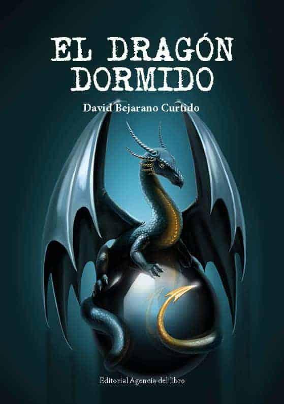 EL DRAGÓN DORMIDO. DAVID BEJARANO CURTIDO