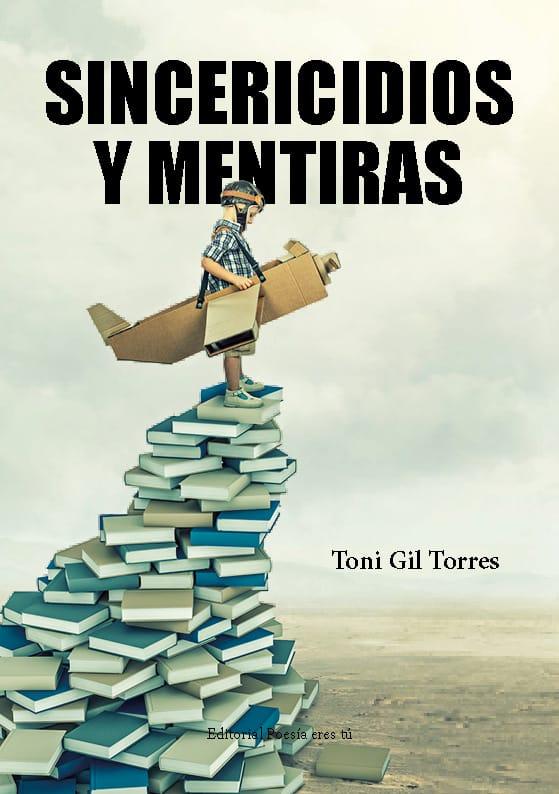 SINCERICIDIOS Y MENTIRAS. TONI GIL TORRES