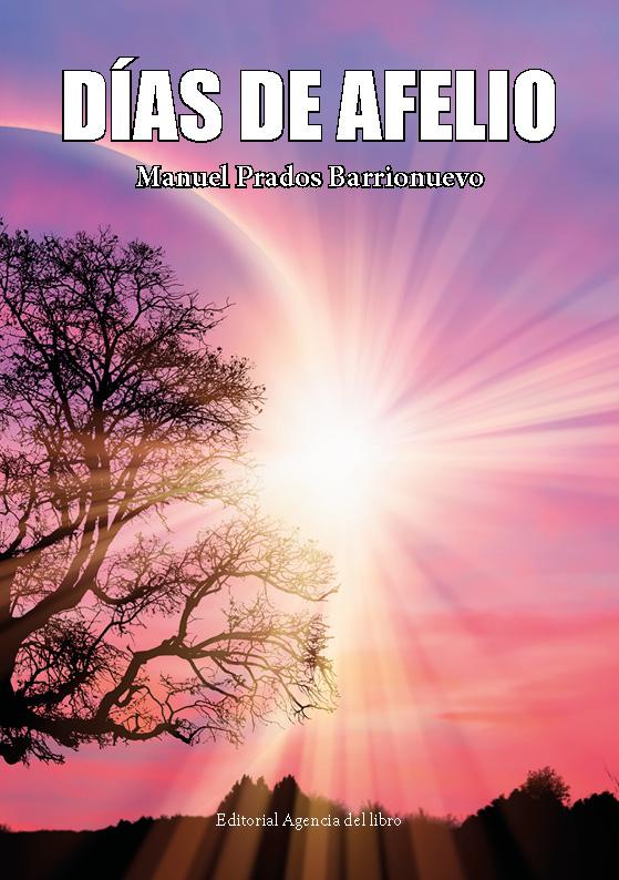 DÍAS DE AFELIO. MANUEL PRADOS BARRIONUEVO